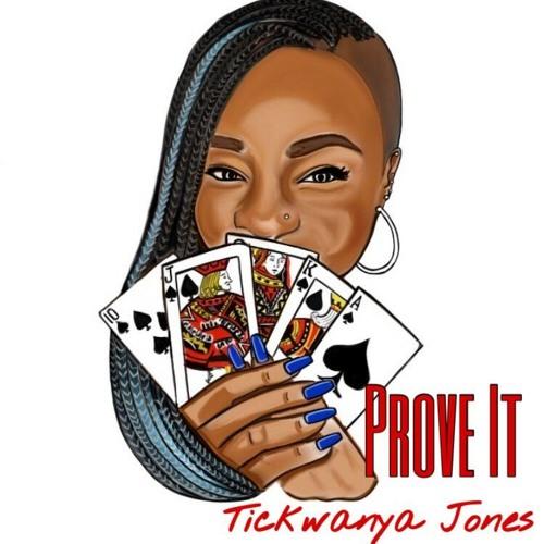 Tickwanya Jones Prove It