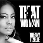 New Music: Tiffany T'Zelle - That Woman