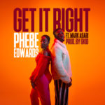 New Video: Phebe Edwards - Get It Right (featuring Mark Asari)