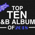 The Top 10 Best R&B Albums of 2018 Presented by YouKnowIGotSoul.com