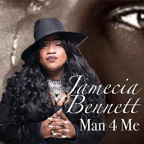 Jamecia Bennett Man 4 Me