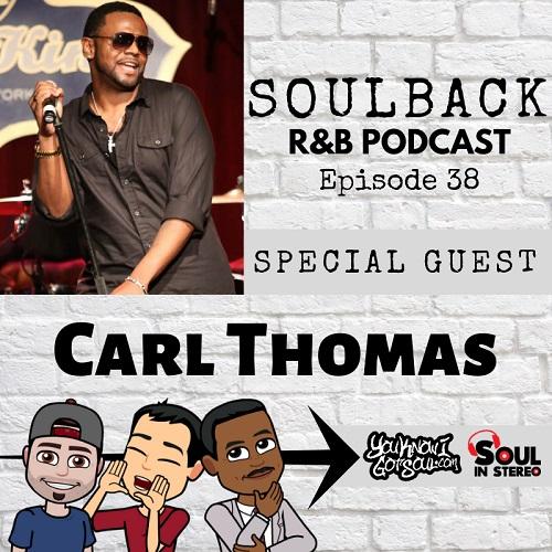 Carl Thomas SoulBack RnB Podcast
