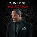 "Johnny Gill Highlights Powerful Women in ""Soul of a Woman"" Lyric Video"