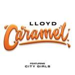 New Video: Lloyd - Caramel (featuring City Girls)