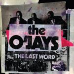 """New Music: The O'Jays - I Got You + Announce Final Album """"The Last Word"""""""