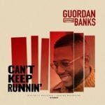 New Music: Guordan Banks - Can't Keep Runnin'