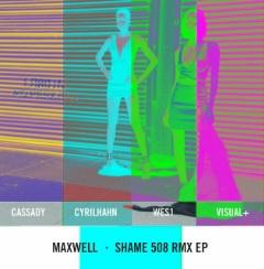 Maxwell Shame 508 Remix EP