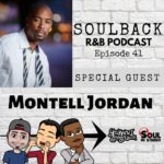 The SoulBack R&B Podcast: Episode 41 (featuring Montell Jordan)