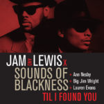 """Iconic Producers Jimmy Jam & Terry Lewis Release New Single """"Til I Found You"""" featuring Sounds of Blackness"""