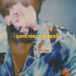 New Music: Lucky Daye - Love You Too Much (Produced by DJ Camper)
