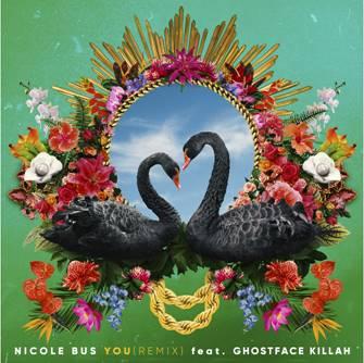 Nicole Bus You Remix featuring Ghostface Killah