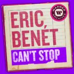New Music: Eric Benet - Can't Stop