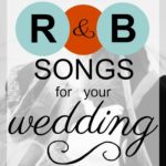 A List of the Top R&B Wedding Songs of the Past Few Years, The 2010's, and Of All Time