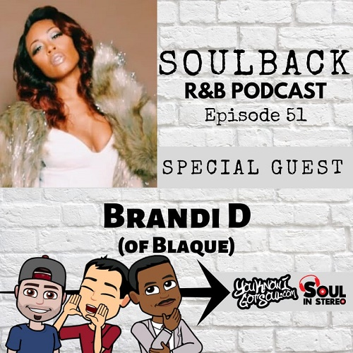 The SoulBack R&B Podcast: Episode 51 (featuring Brandi D of Blaque)