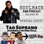 The SoulBack R&B Podcast: Episode 48 (featuring Tao Soprano From Dru Hill)