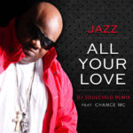 New Music: Jazz (formerly of Dru Hill) - All Your Love (DJ Soulchild Remix)