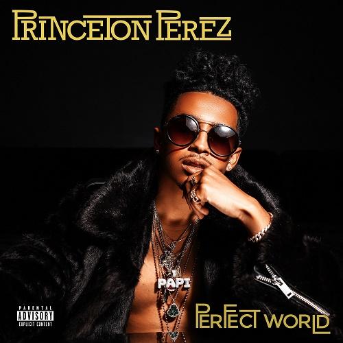 Princeton Perez Perfect World