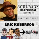 The SoulBack R&B Podcast: Episode 55 (featuring Eric Roberson)
