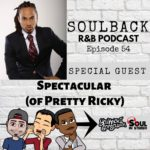 The SoulBack R&B Podcast: Episode 54 (featuring Spectacular Smith From Pretty Ricky)