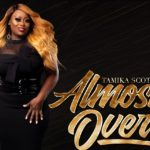 New Music: Tamika Scott (Of Xscape) - Almost Over