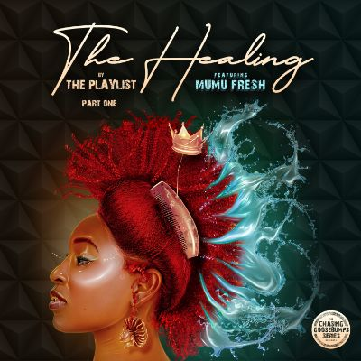 DJ Jazzy Jeff Presents The Playlist – Chasing Goosebumps 2: The Healing (feat. Mumu Fresh)