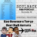 The SoulBack R&B Podcast: Episode 62 (Edd Bowser's Top 50 R&B Artists List)
