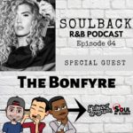 The SoulBack R&B Podcast: Episode 64 (Featuring The Bonfyre)