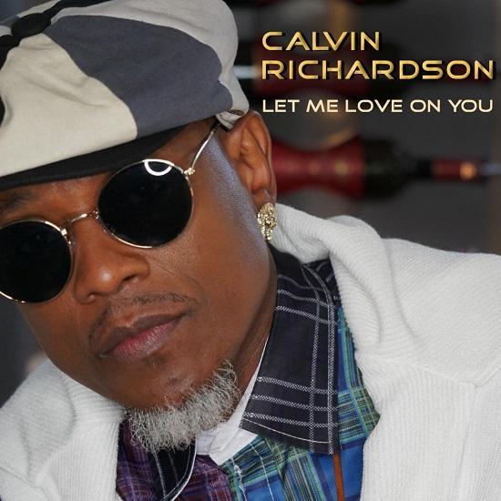 Calvin Richardson Let Me Love On You