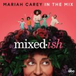 "Mariah Carey Releases ""Mixed-Ish"" Theme Song ""In the Mix"""