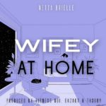 New Music: Netta Brielle - Wifey at Home