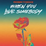 New Music: Robin Thicke - When You Love Somebody