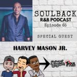 The SoulBack R&B Podcast: Episode 65 (Featuring Harvey Mason Jr.)