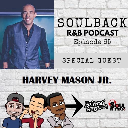 soulbackpodcast harvey mason jr