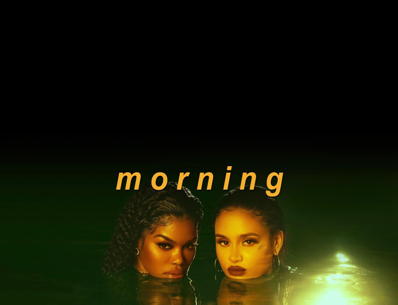 New Music: Teyana Taylor – Morning (featuring Kehlani)