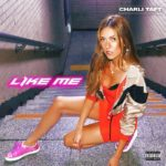 New Music: Charli Taft - Like Me