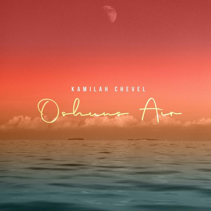 Kamilah Chevel Oshuns Air