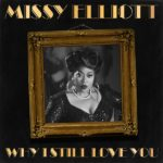 New Video: Missy Elliott - Why I Still Love You