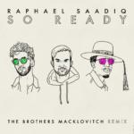 "Raphael Saadiq Releases ""So Ready"" The Brothers Macklovitch Remix"