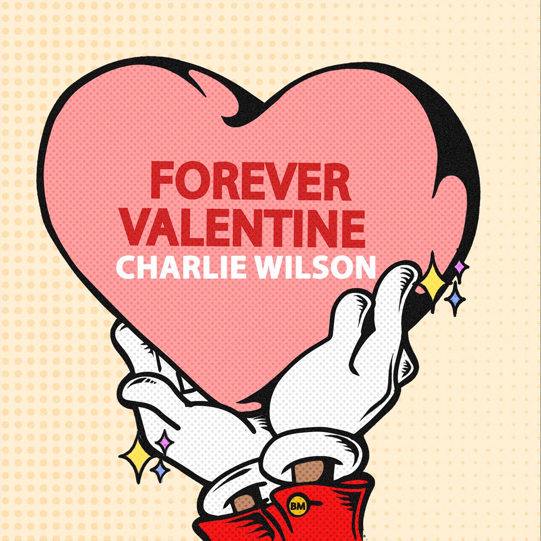 Charlie Wilson Forever Valentine