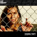 New Music: Charli Taft - Up Next