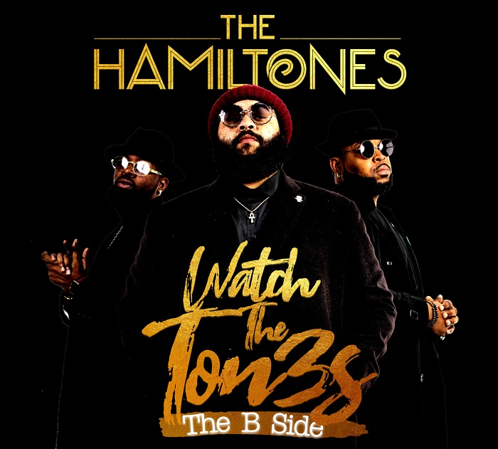 """The HamilTones Release New EP """"Watch The Ton3s (The B Side)"""" (Stream)"""