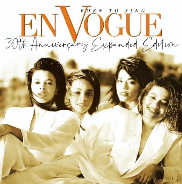 En Vogue Born to Sing 30th Anniversary