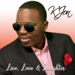 "K'Jon Returns With the New Single ""Live, Love & Laughter"""