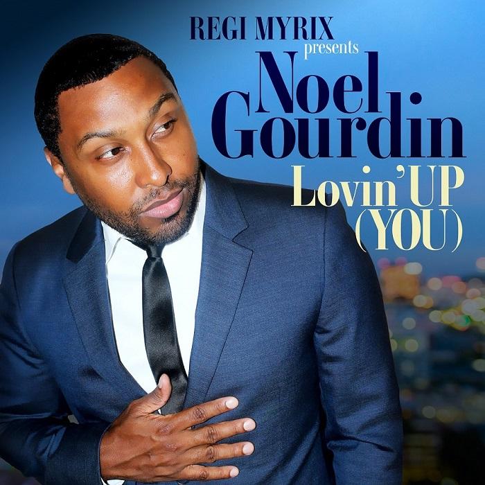 Noel Gourdin Lovin Up You