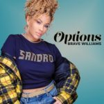 New Video: Brave Williams - Options