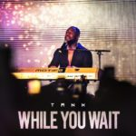 "Tank Releases ""While You Wait"" EP"