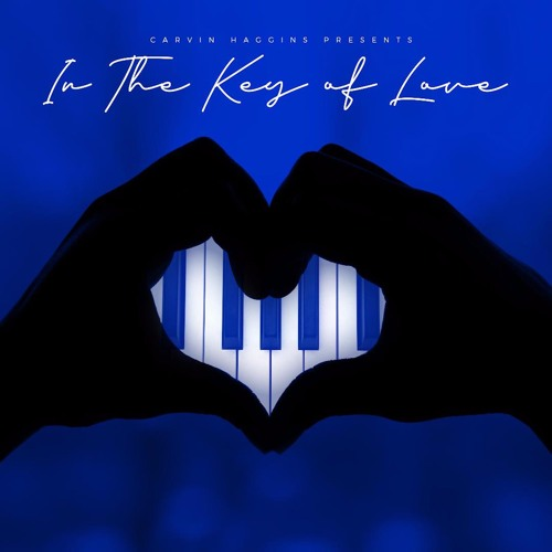 Carvin Haggins In the Key Of Love