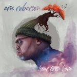 Eric Roberson Hear From Here Album Cover