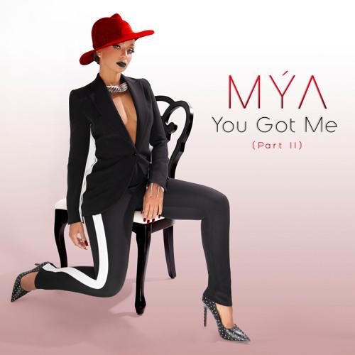 Mya You Got Me Part 2