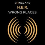 New Music: H.E.R. - Wrong Places (Produced by DJ Camper)